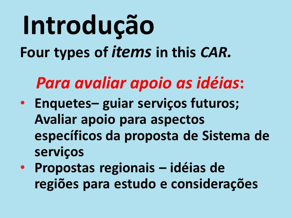 Introdução Four types of items in this CAR.