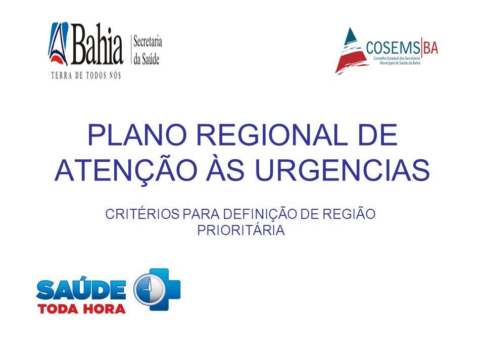 PLANO REGIONAL DE ATENÇÃO ÀS URGENCIAS CRITÉRIOS PARA DEFINIÇÃO DE REGIÃO PRIORITÁRIA