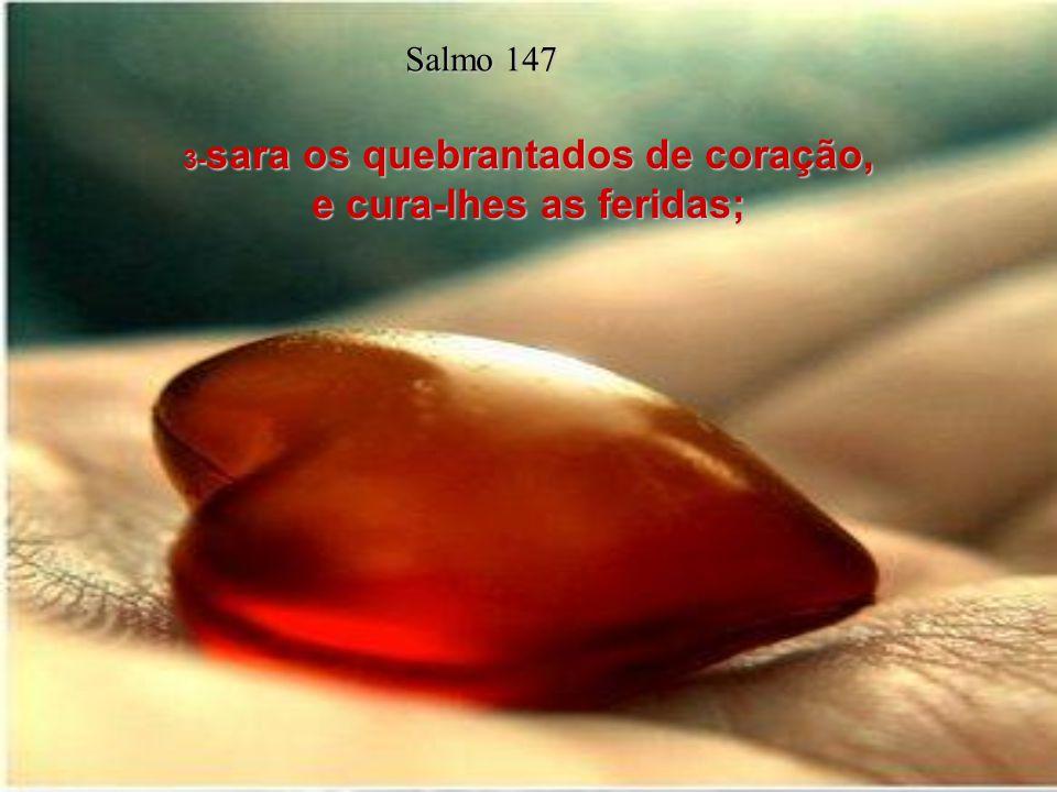 2- O Senhor edifica Jerusalém, congrega os dispersos de Israel; Salmo 147