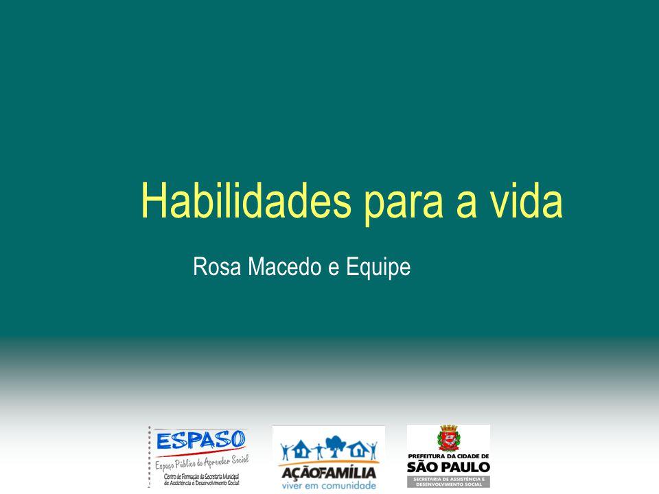 Habilidades para a vida Rosa Macedo e Equipe