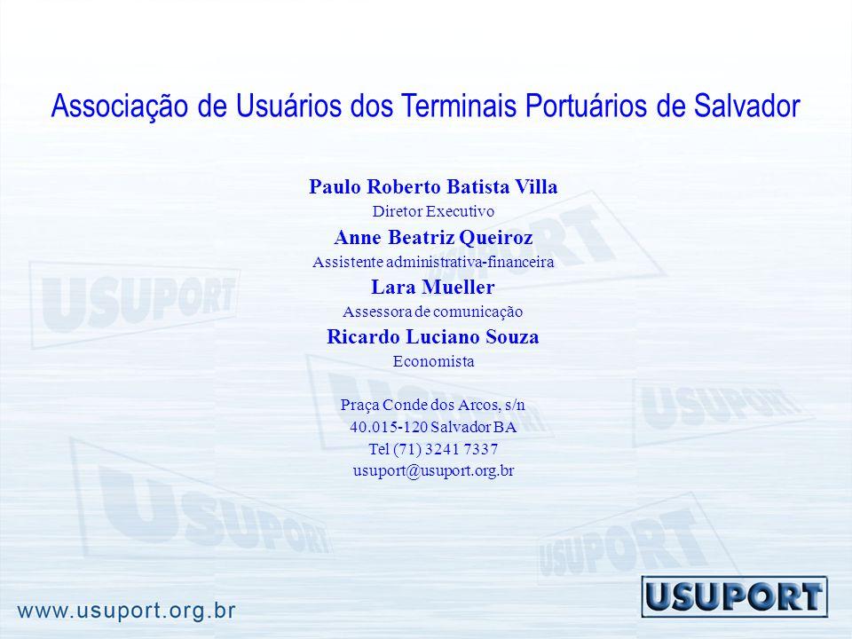 Associação de Usuários dos Terminais Portuários de Salvador Paulo Roberto Batista Villa Diretor Executivo Anne Beatriz Queiroz Assistente administrati