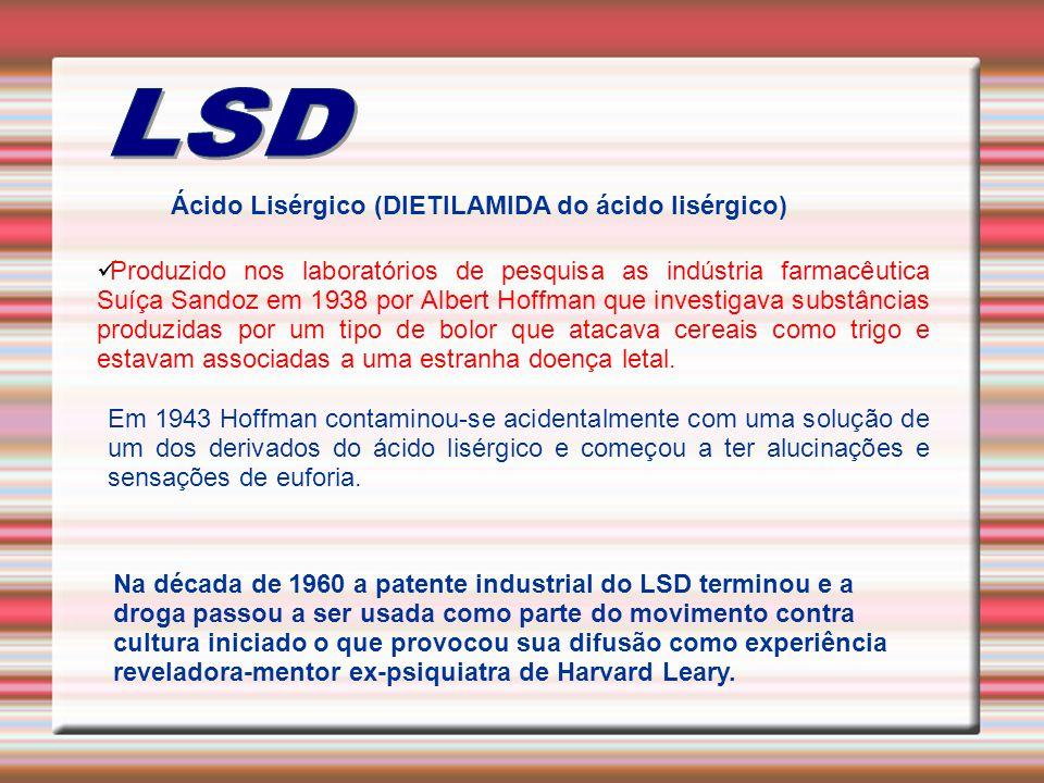 Ácido Lisérgico (DIETILAMIDA do ácido lisérgico) Produzido nos laboratórios de pesquisa as indústria farmacêutica Suíça Sandoz em 1938 por Albert Hoff
