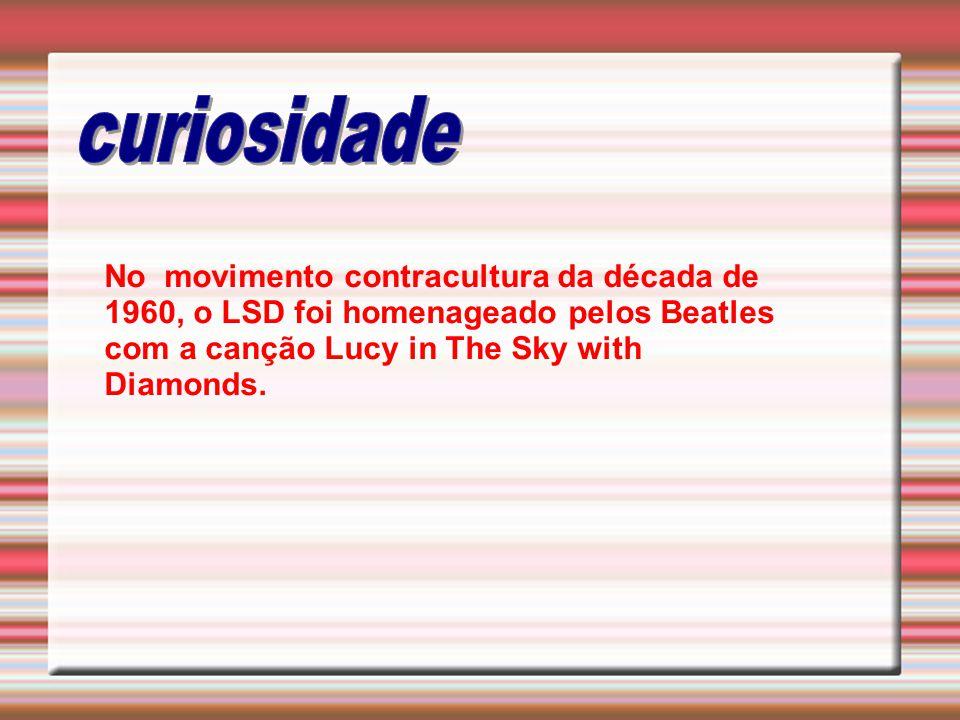 No movimento contracultura da década de 1960, o LSD foi homenageado pelos Beatles com a canção Lucy in The Sky with Diamonds.