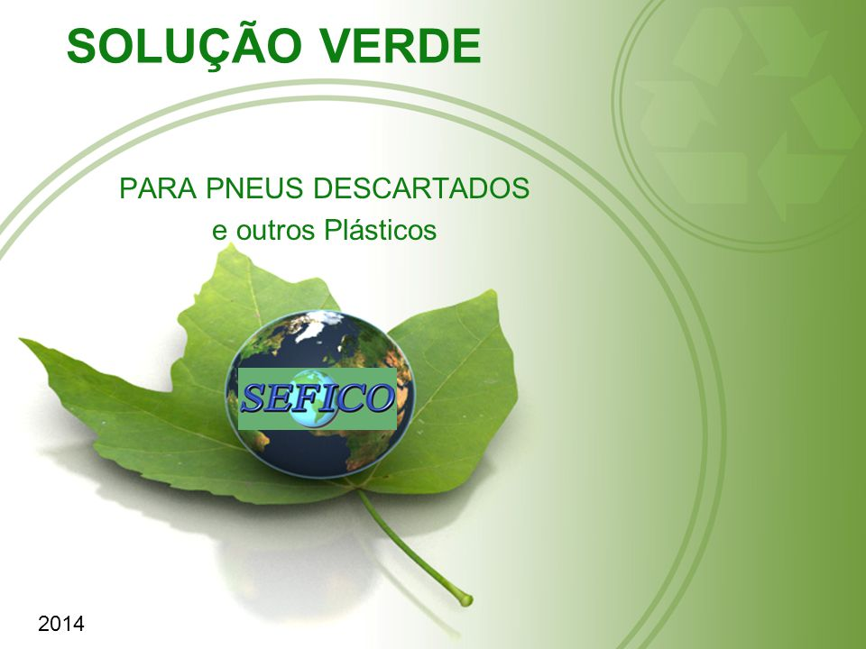 SOLUÇÃO VERDE PARA PNEUS DESCARTADOS e outros Plásticos 2014
