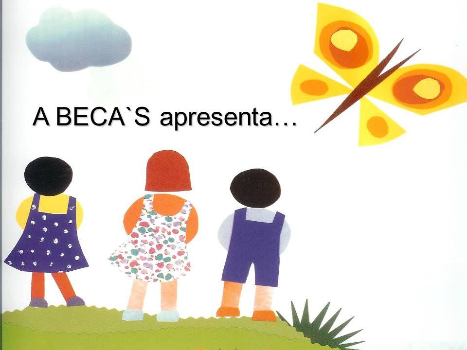 A BECA`S apresenta…