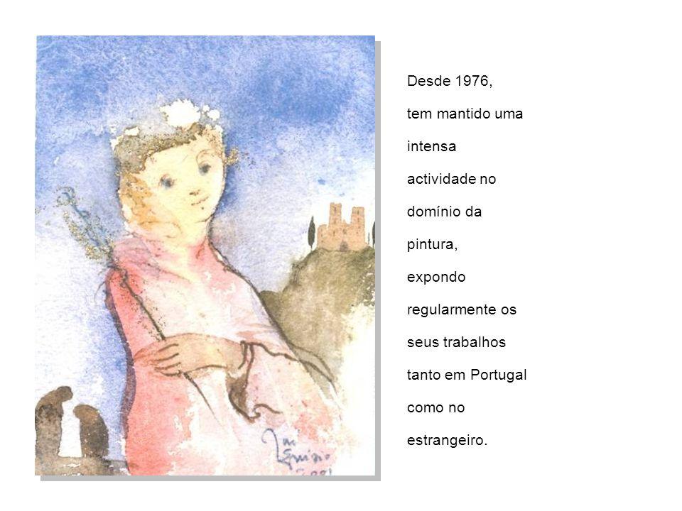 Desde 1976, tem mantido uma intensa actividade no domínio da pintura, expondo regularmente os seus trabalhos tanto em Portugal como no estrangeiro.