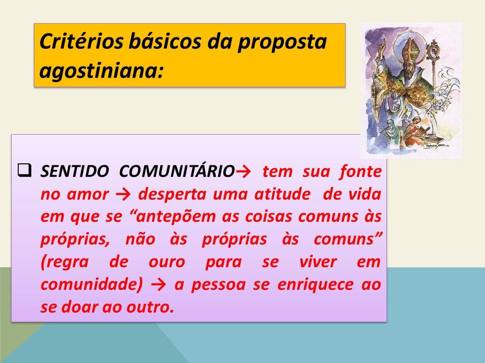 """ SENTIDO COMUNITÁRIO→ tem sua fonte no amor → desperta uma atitude de vida em que se """"antepõem as coisas comuns às próprias, não às próprias às comun"""