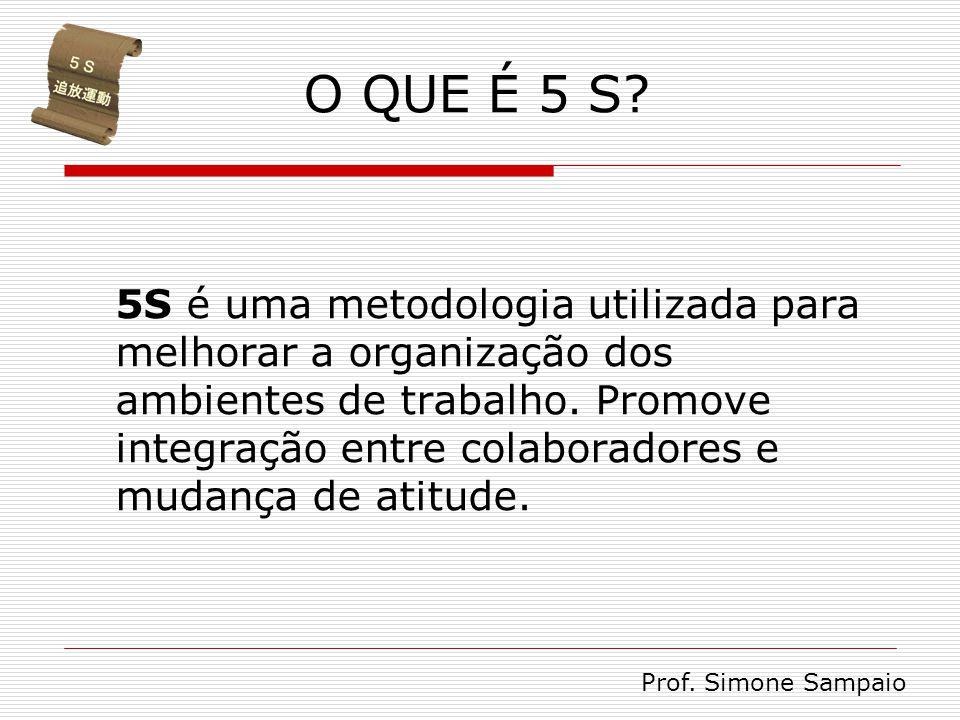 O QUE É 5 S? 5S é uma metodologia utilizada para melhorar a organização dos ambientes de trabalho. Promove integração entre colaboradores e mudança de