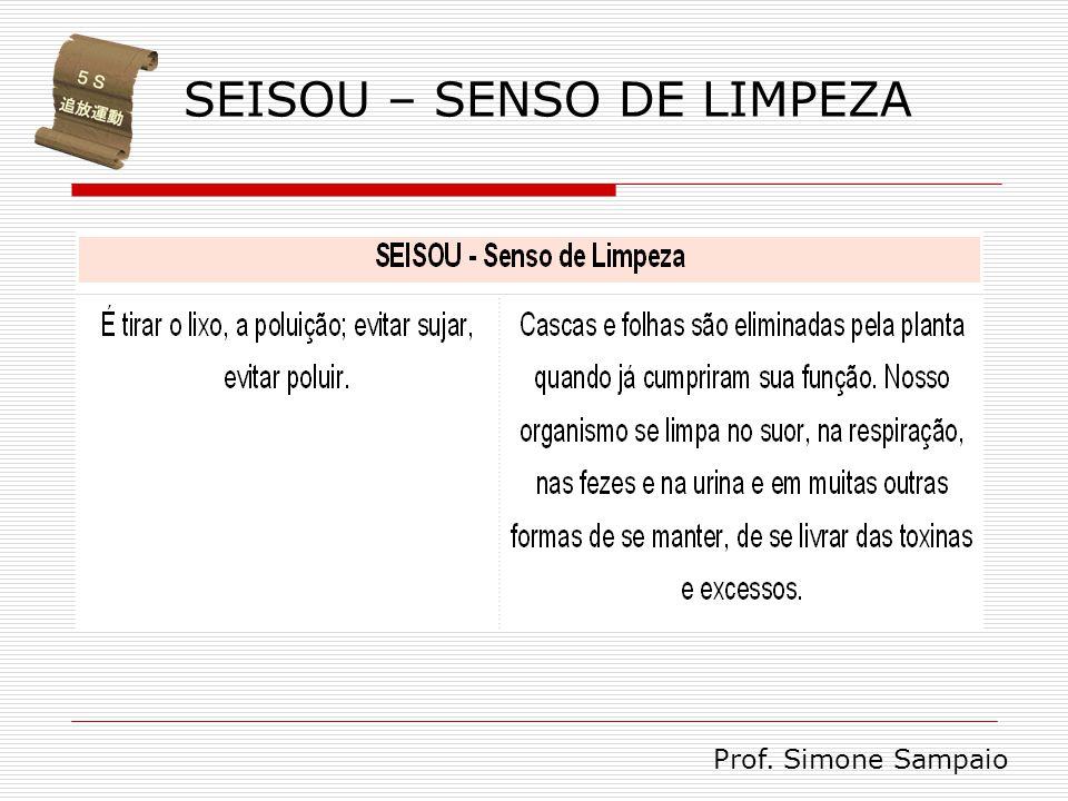 SEISOU – SENSO DE LIMPEZA Prof. Simone Sampaio