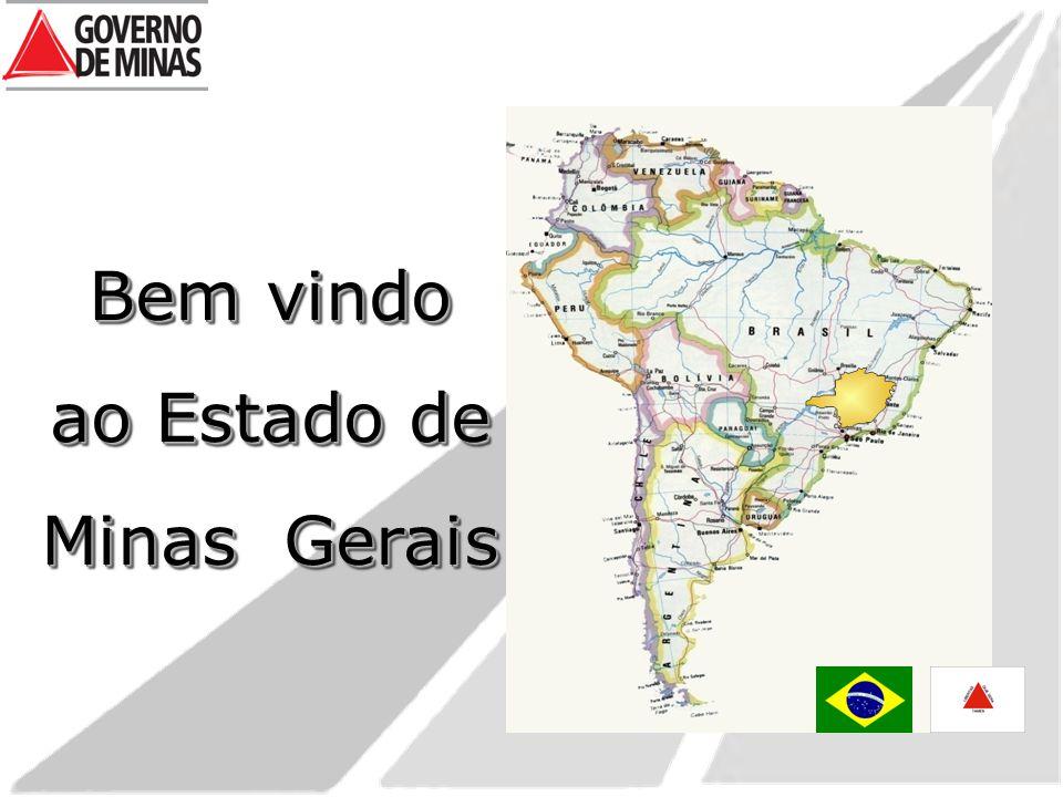 Bem vindo ao Estado de Minas Gerais Bem vindo ao Estado de Minas Gerais