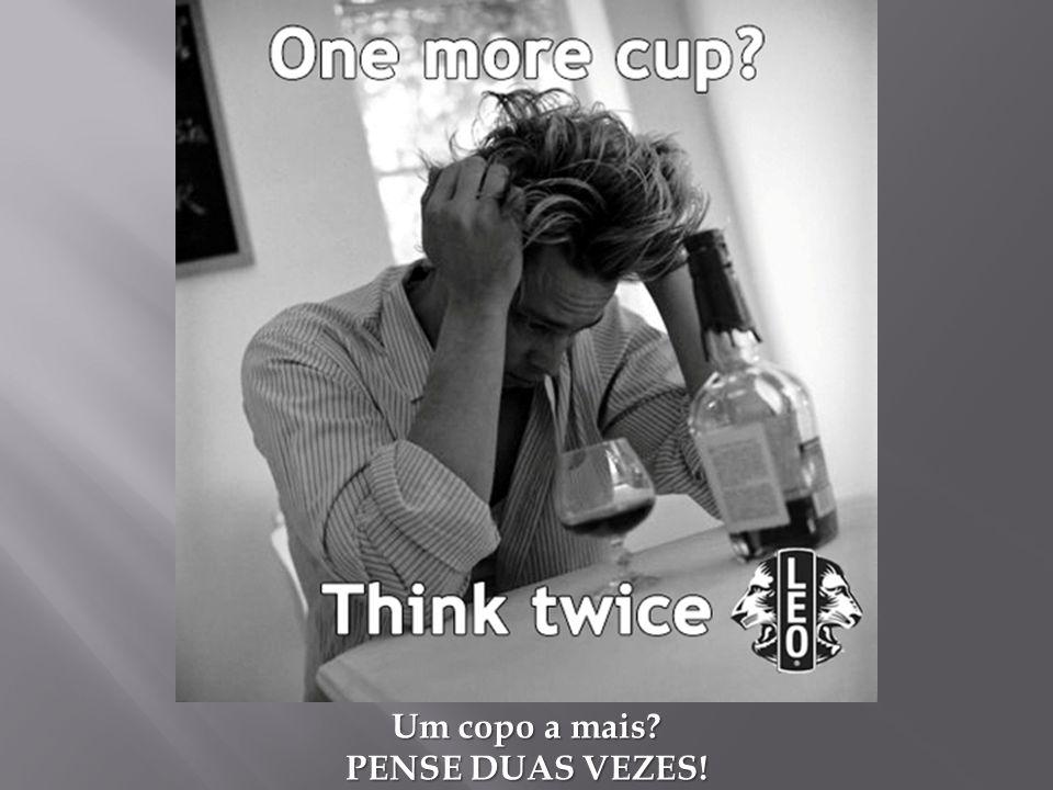 Um copo a mais? PENSE DUAS VEZES!