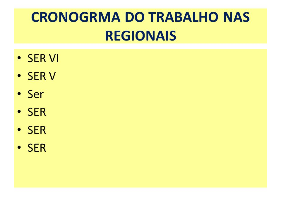 CRONOGRMA DO TRABALHO NAS REGIONAIS SER VI SER V Ser SER