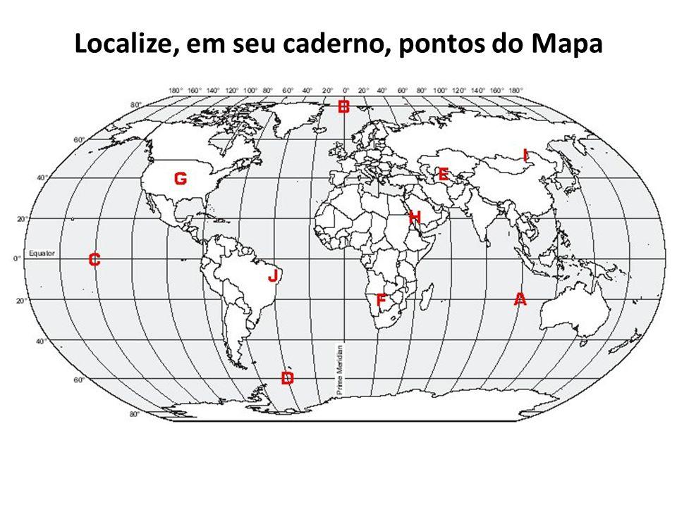 Localize, em seu caderno, pontos do Mapa