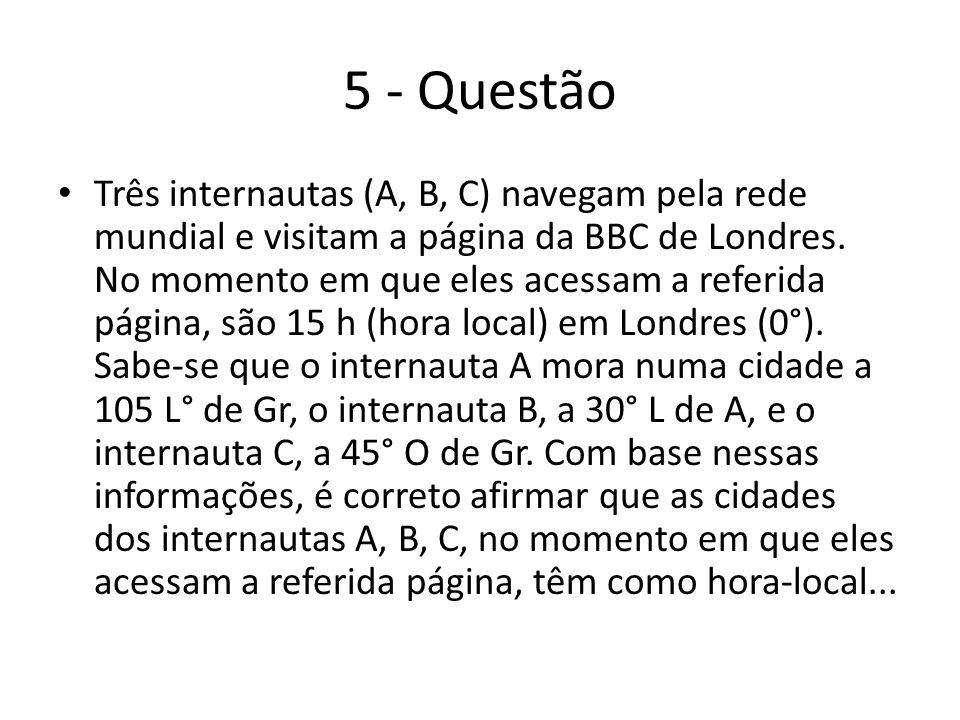5 - Questão Três internautas (A, B, C) navegam pela rede mundial e visitam a página da BBC de Londres.