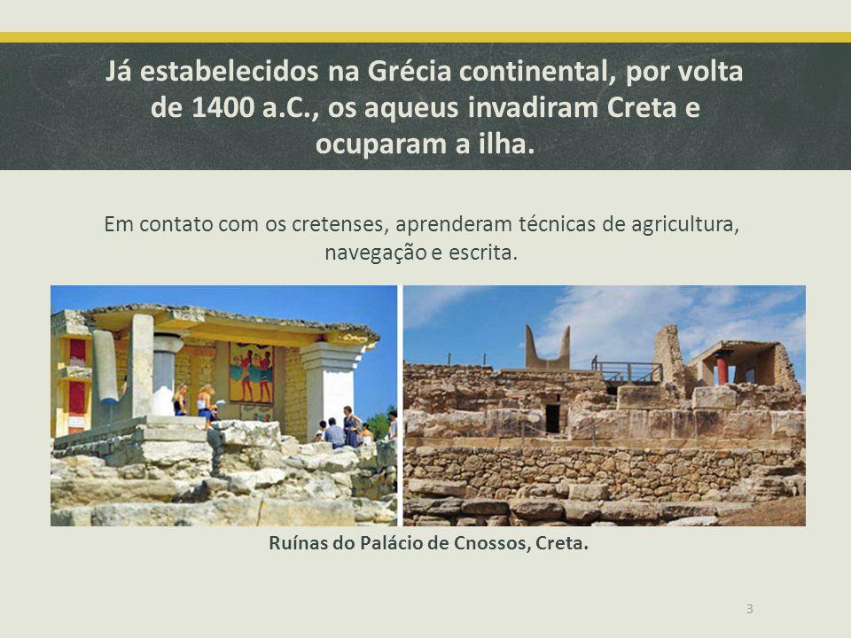 Já estabelecidos na Grécia continental, por volta de 1400 a.C., os aqueus invadiram Creta e ocuparam a ilha. Em contato com os cretenses, aprenderam t