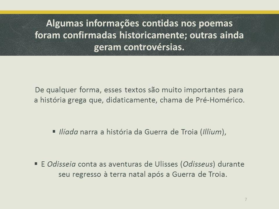 Algumas informações contidas nos poemas foram confirmadas historicamente; outras ainda geram controvérsias.