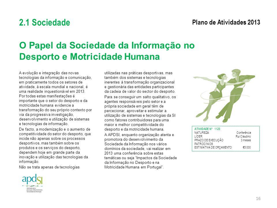 O Papel da Sociedade da Informação no Desporto e Motricidade Humana A evolução e integração das novas tecnologias da informação e comunicação, em prat