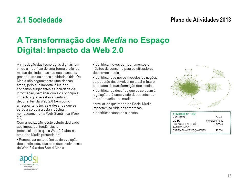 A Transformação dos Media no Espaço Digital: Impacto da Web 2.0 A introdução das tecnologias digitais tem vindo a modificar de uma forma profunda muit