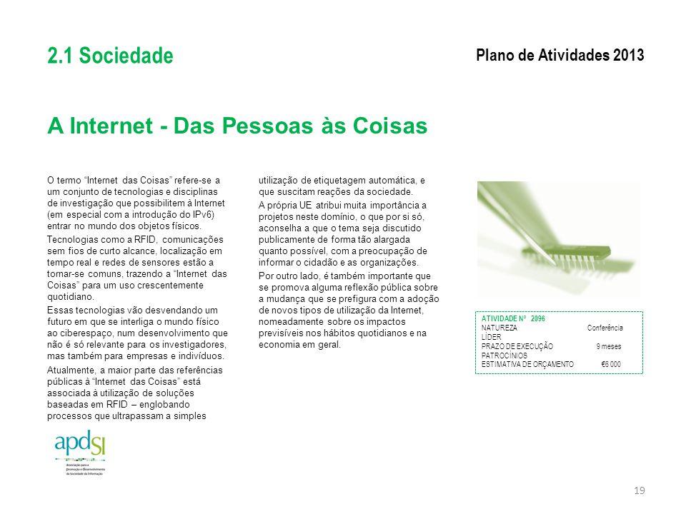 """A Internet - Das Pessoas às Coisas O termo """"Internet das Coisas"""" refere-se a um conjunto de tecnologias e disciplinas de investigação que possibilitem"""