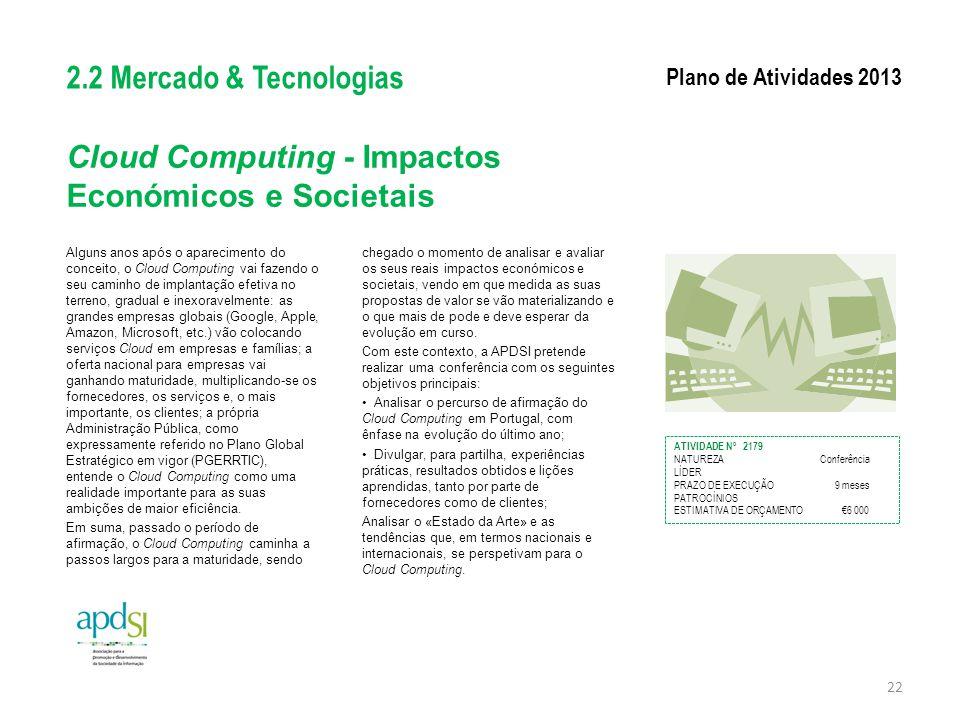 Cloud Computing - Impactos Económicos e Societais Alguns anos após o aparecimento do conceito, o Cloud Computing vai fazendo o seu caminho de implanta