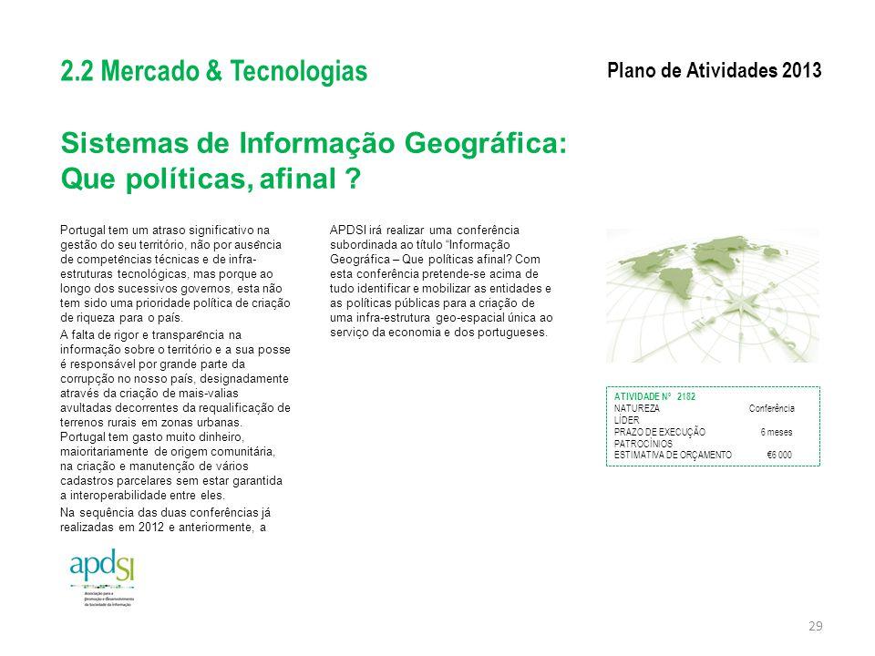 Sistemas de Informação Geográfica: Que políticas, afinal ? Portugal tem um atraso significativo na gestão do seu território, não por ause ̂ ncia de co