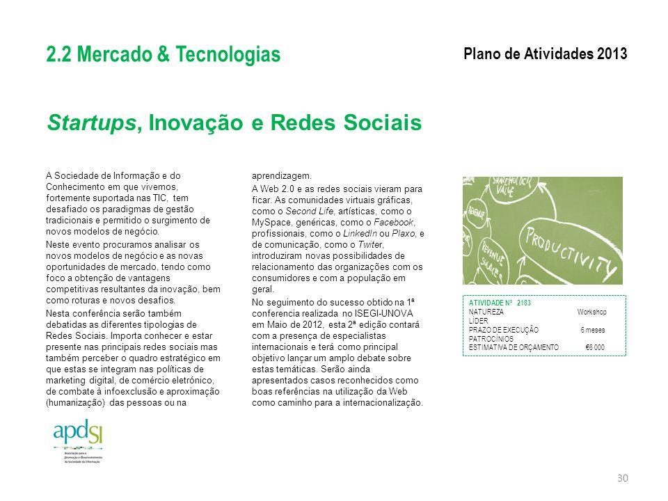 Startups, Inovação e Redes Sociais A Sociedade de Informação e do Conhecimento em que vivemos, fortemente suportada nas TIC, tem desafiado os paradigm
