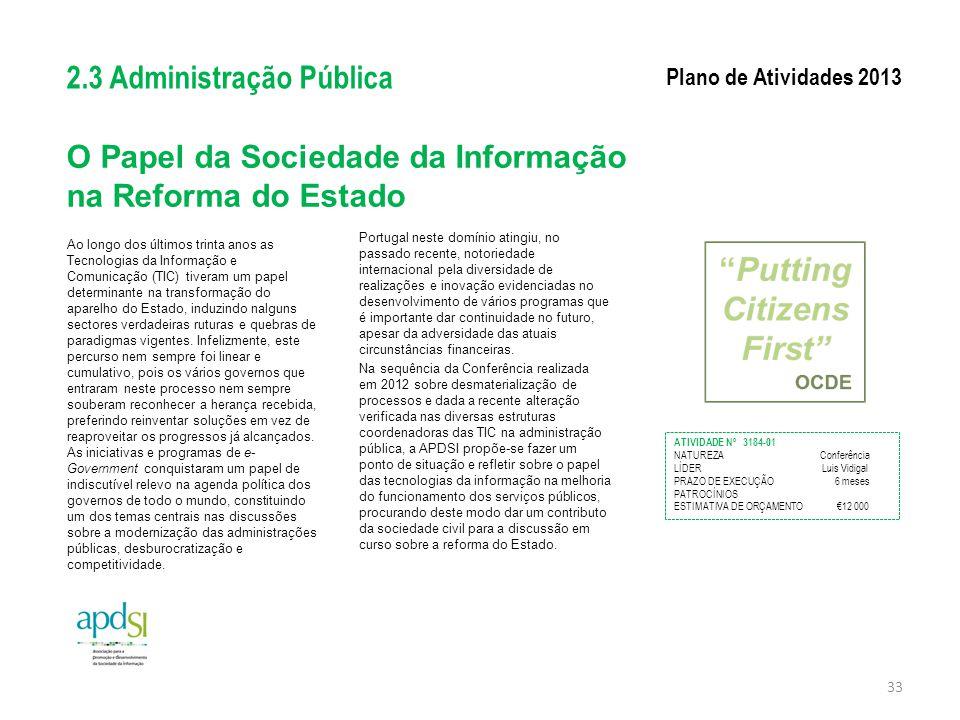 O Papel da Sociedade da Informação na Reforma do Estado Ao longo dos últimos trinta anos as Tecnologias da Informação e Comunicação (TIC) tiveram um p