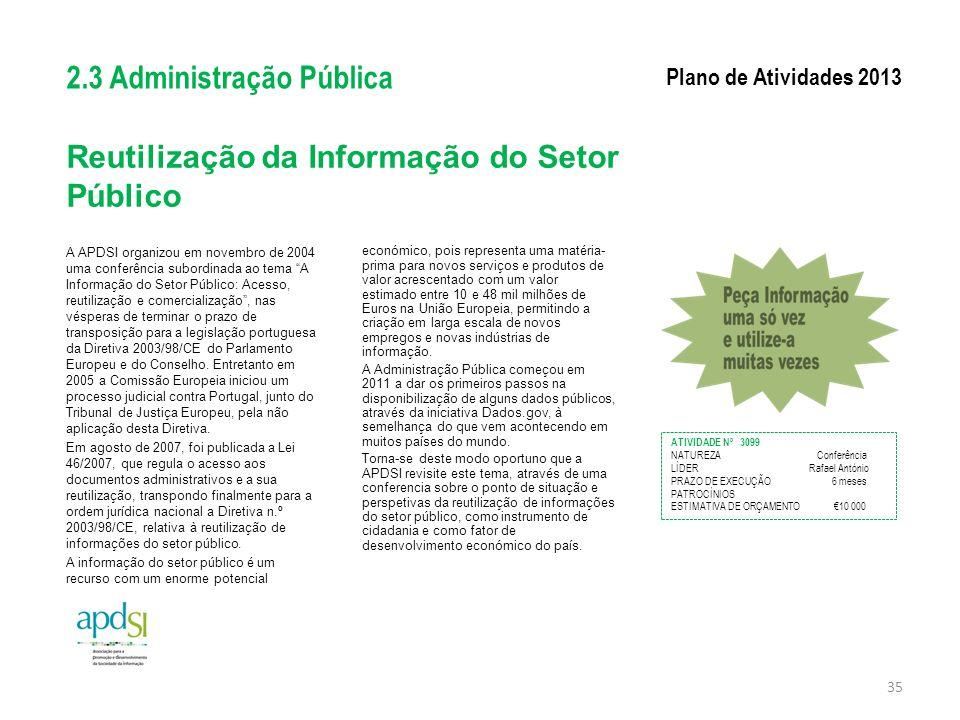 """Reutilização da Informação do Setor Público A APDSI organizou em novembro de 2004 uma conferência subordinada ao tema """"A Informação do Setor Público:"""