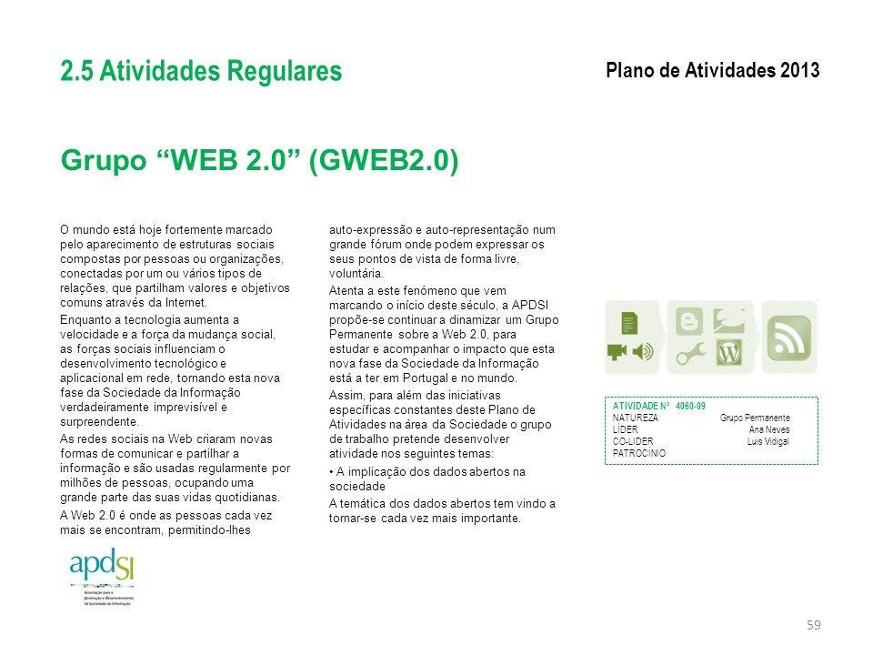 """Grupo """"WEB 2.0"""" (GWEB2.0) O mundo está hoje fortemente marcado pelo aparecimento de estruturas sociais compostas por pessoas ou organizações, conectad"""