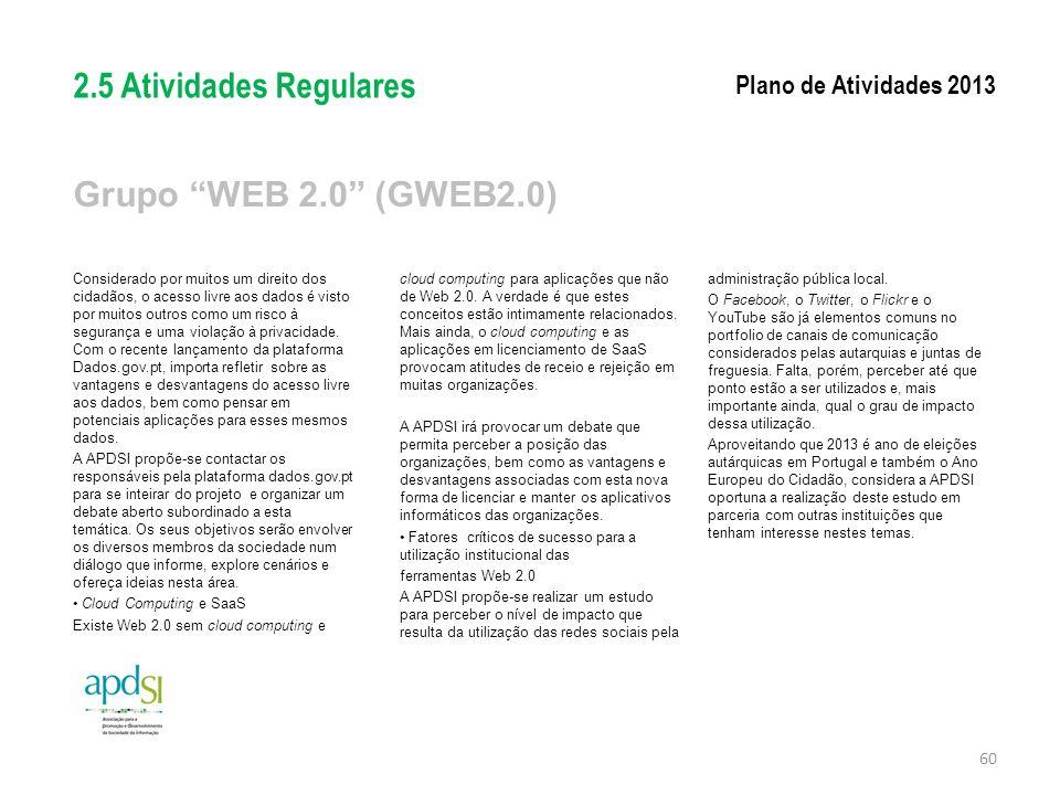 """Grupo """"WEB 2.0"""" (GWEB2.0) Considerado por muitos um direito dos cidadãos, o acesso livre aos dados é visto por muitos outros como um risco à segurança"""