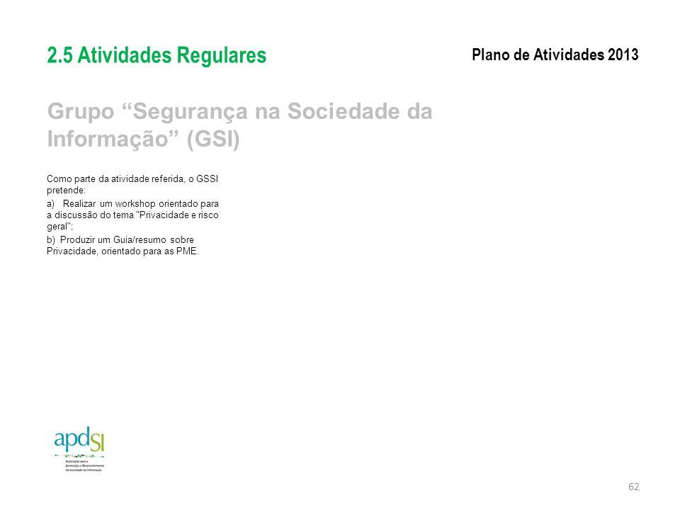 """Grupo """"Segurança na Sociedade da Informação"""" (GSI) Como parte da atividade referida, o GSSI pretende: a) Realizar um workshop orientado para a discuss"""