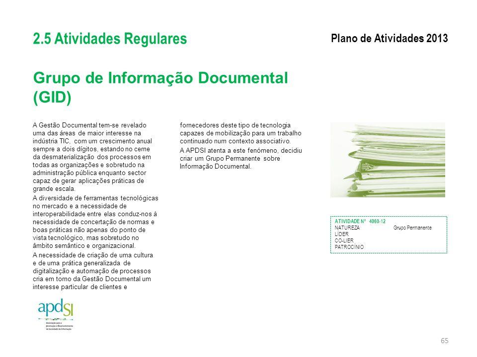 Grupo de Informação Documental (GID) A Gestão Documental tem-se revelado uma das áreas de maior interesse na indústria TIC, com um crescimento anual s