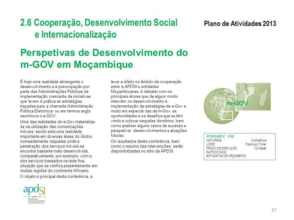 Perspetivas de Desenvolvimento do m-GOV em Moçambique É hoje uma realidade abrangente o desenvolvimento e a preocupação por parte das Administrações P