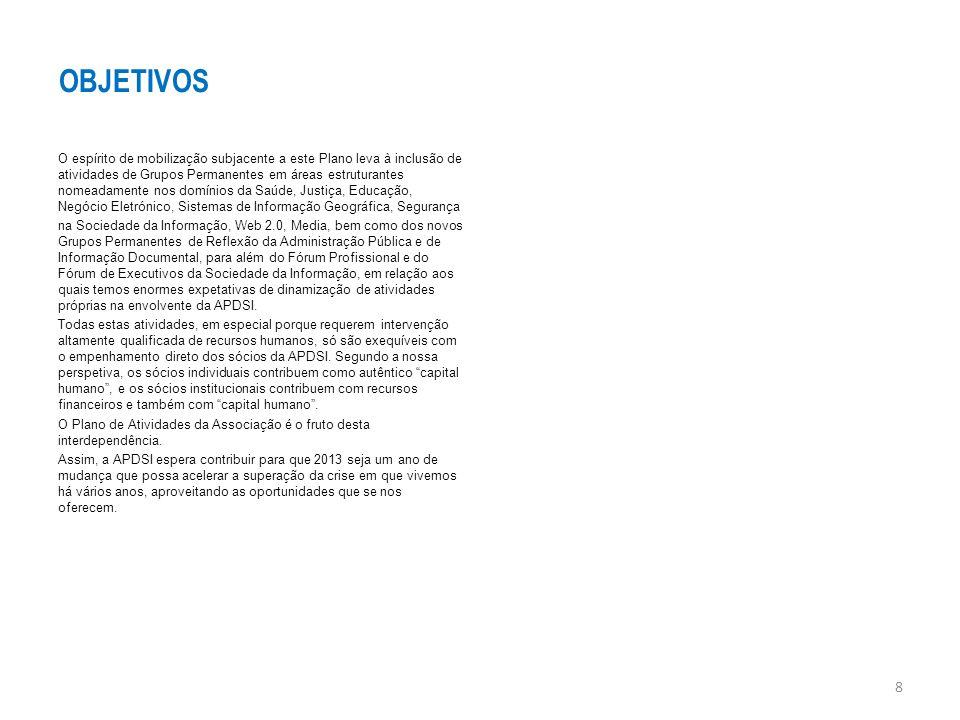 Inovação em Serviços Públicos: Angola A APDSI pretende organizar um Workshop sobre Inovação em Serviços Públicos, em colaboração com a Escola Nacional de Administração de Angola (ENAE), destinado a quadros superiores Angolanos, para discutir estratégias de inovação em serviços públicos, incidindo sobretudo em temas como: A importância crescente do foco no cidadão e nos agentes económicos; Tendências da modernização administrativa e das TIC orientadas às pessoas; Cooperação, integração e interoperabilidade entre sistemas da administração pública; Partilha de informação e repositórios comuns; Os novos trabalhadores do conhecimento para a administração Plano de Atividades 2013 pública do futuro; Avaliação dos canais de interação tecnológica entre o Estado e a Sociedade; Normas e melhores práticas de gestão das TIC na administração pública.