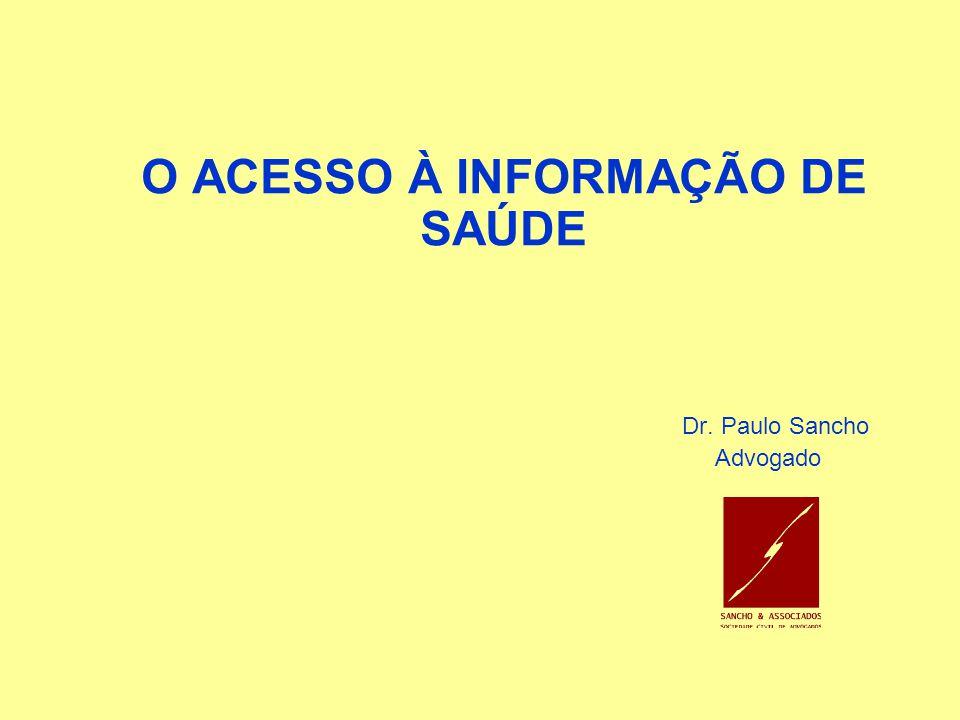 O ACESSO À INFORMAÇÃO DE SAÚDE Dr. Paulo Sancho Advogado