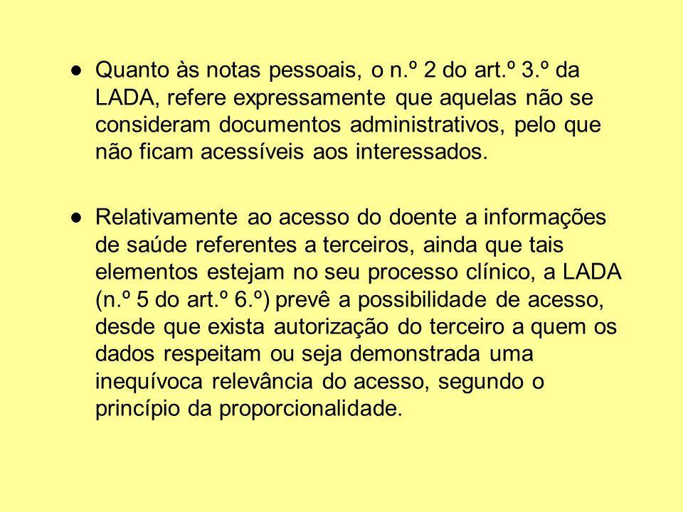 Quanto às notas pessoais, o n.º 2 do art.º 3.º da LADA, refere expressamente que aquelas não se consideram documentos administrativos, pelo que não fi
