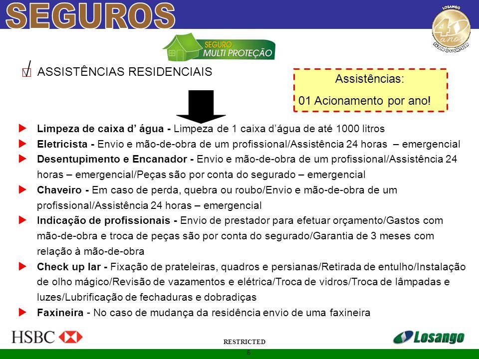 6 RESTRICTED ASSISTÊNCIAS RESIDENCIAIS  Limpeza de caixa d' água - Limpeza de 1 caixa d'água de até 1000 litros  Eletricista - Envio e mão-de-obra d