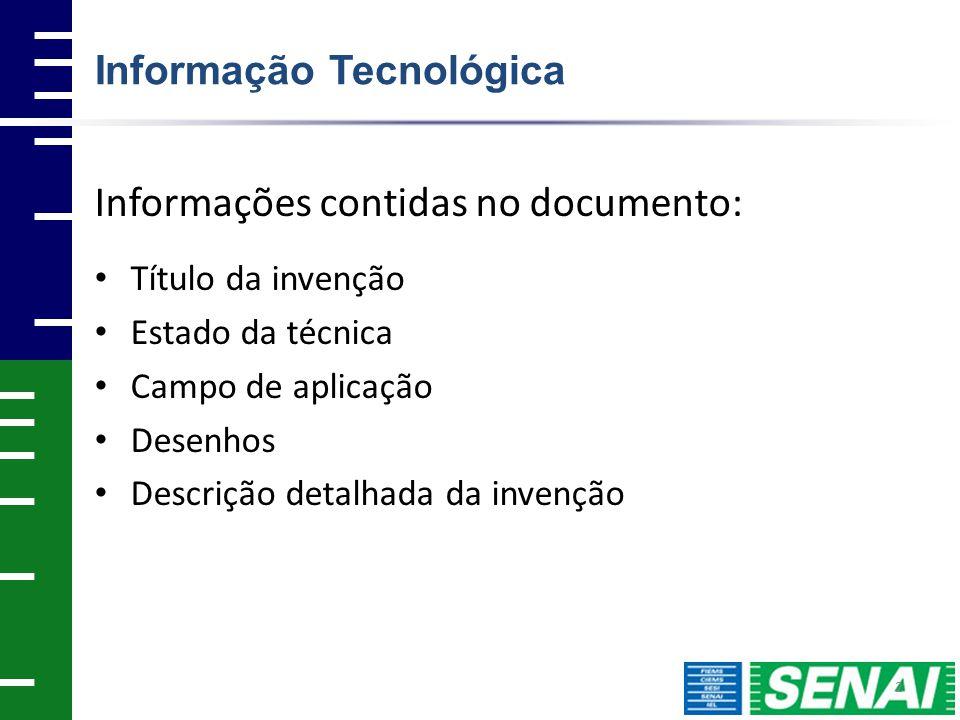 2 Informações contidas no documento: Título da invenção Estado da técnica Campo de aplicação Desenhos Descrição detalhada da invenção Informação Tecnológica