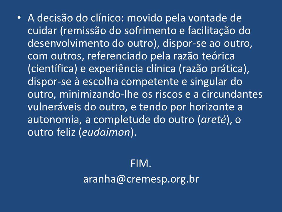 A decisão do clínico: movido pela vontade de cuidar (remissão do sofrimento e facilitação do desenvolvimento do outro), dispor-se ao outro, com outros