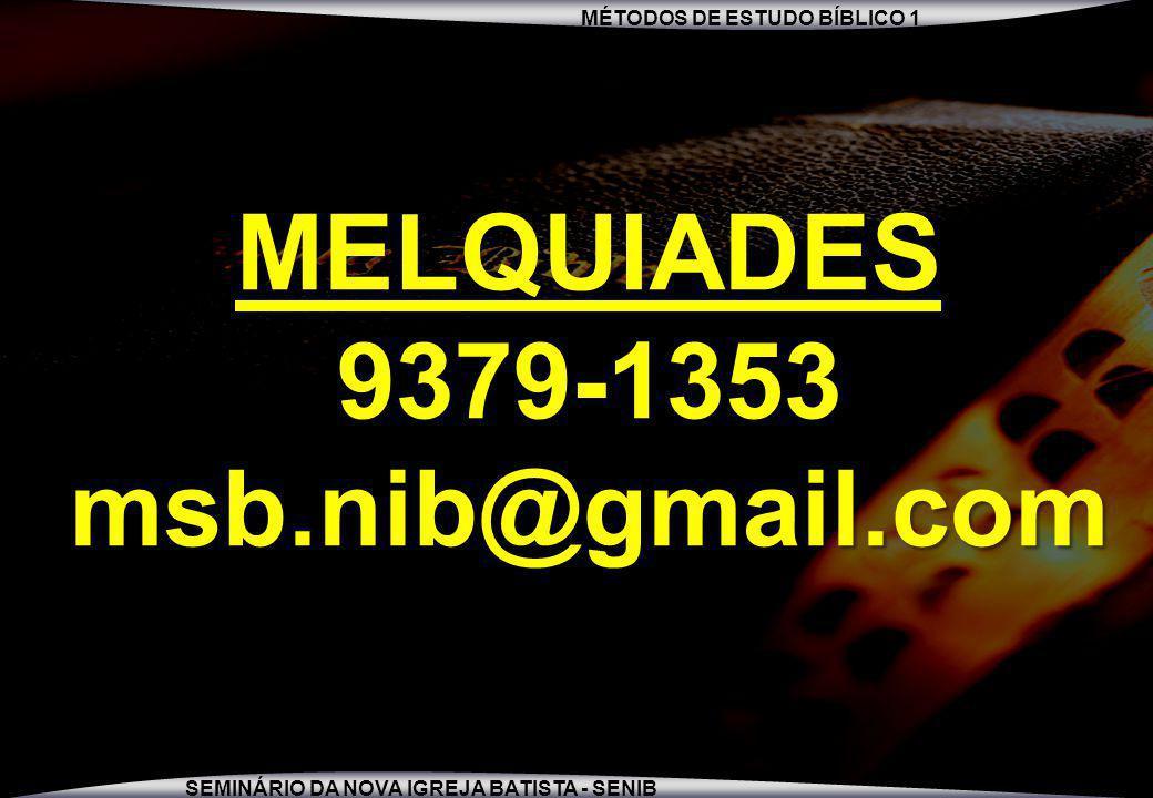 MÉTODOS DE ESTUDO BÍBLICO 1 SEMINÁRIO DA NOVA IGREJA BATISTA - SENIB 26 MELQUIADES9379-1353msb.nib@gmail.com