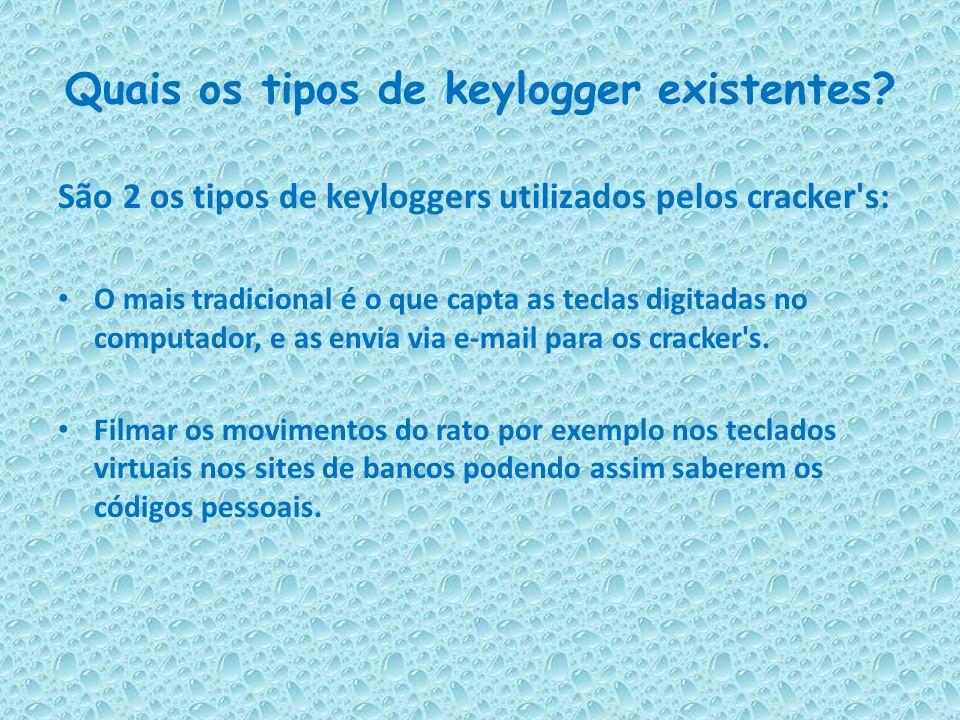 Quais os tipos de keylogger existentes?