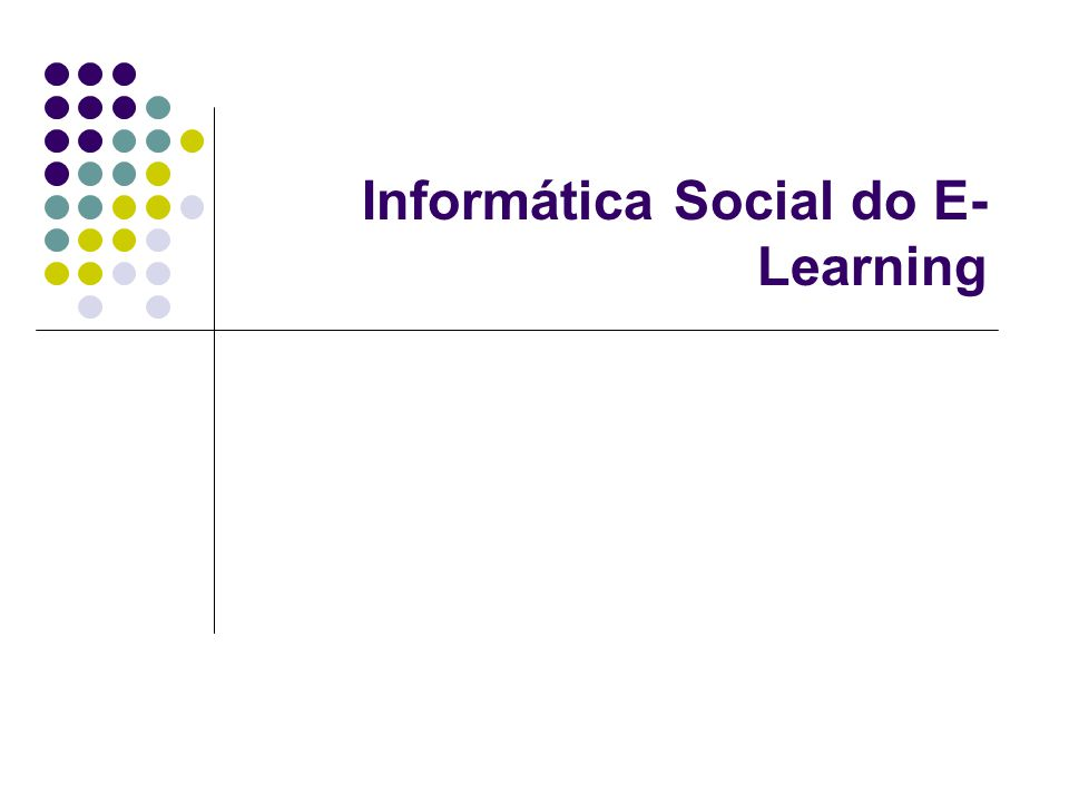 Informática Social do E- Learning