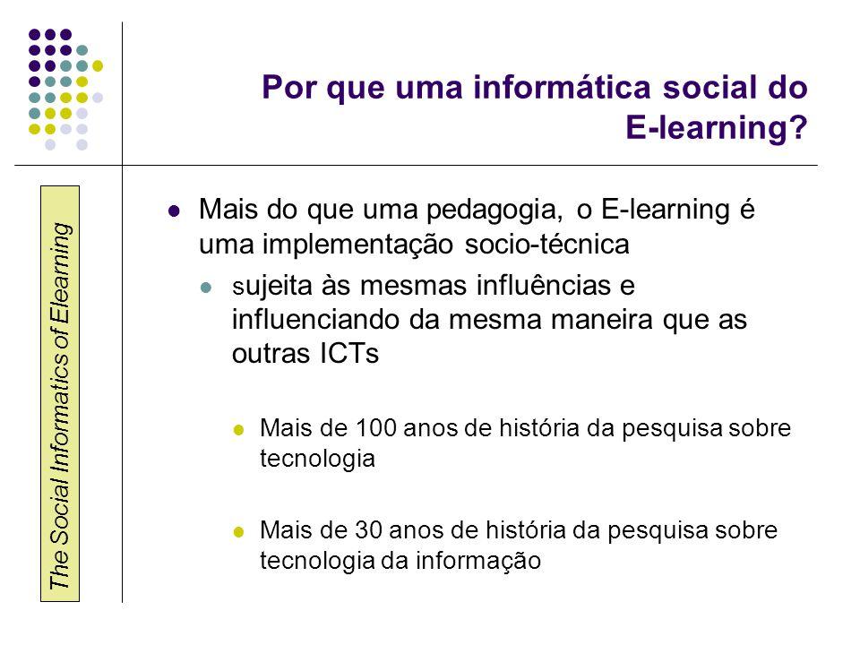 The Social Informatics of Elearning Por que uma Informática social do E-learning.