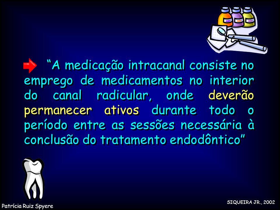 """""""A medicação intracanal consiste no emprego de medicamentos no interior do canal radicular, onde deverão permanecer ativos durante todo o período entr"""