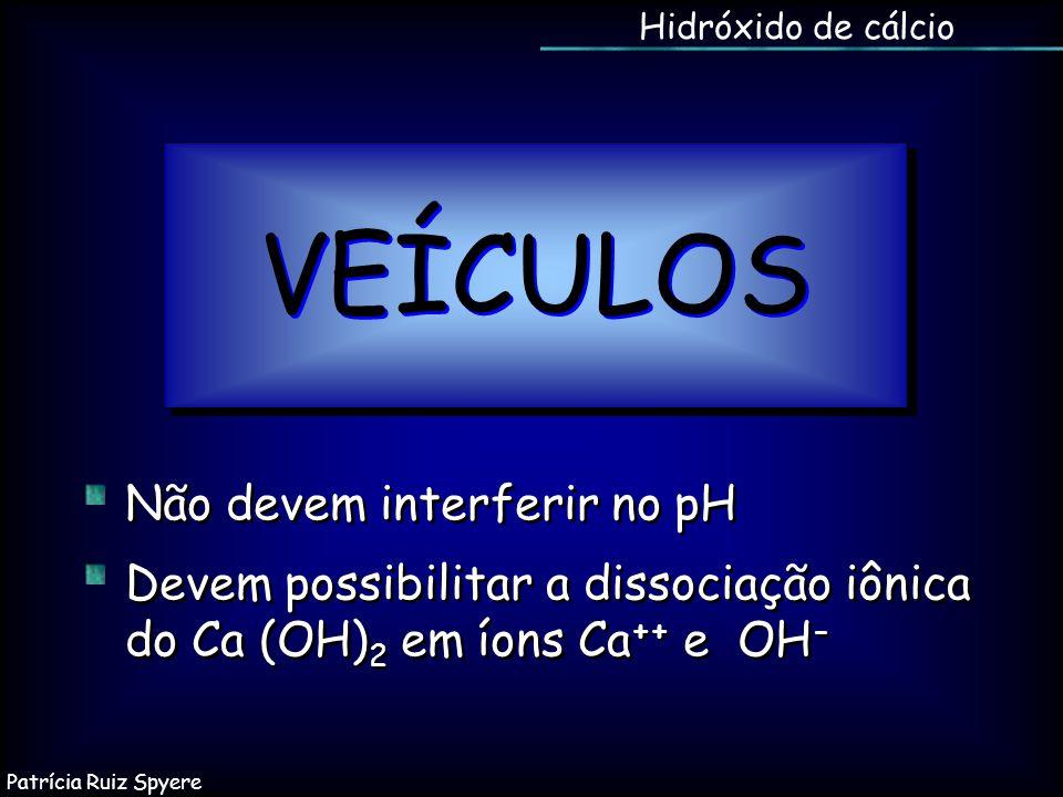 Hidróxido de cálcio VEÍCULOS Não devem interferir no pH Devem possibilitar a dissociação iônica do Ca (OH) 2 em íons Ca ++ e OH - Não devem interferir
