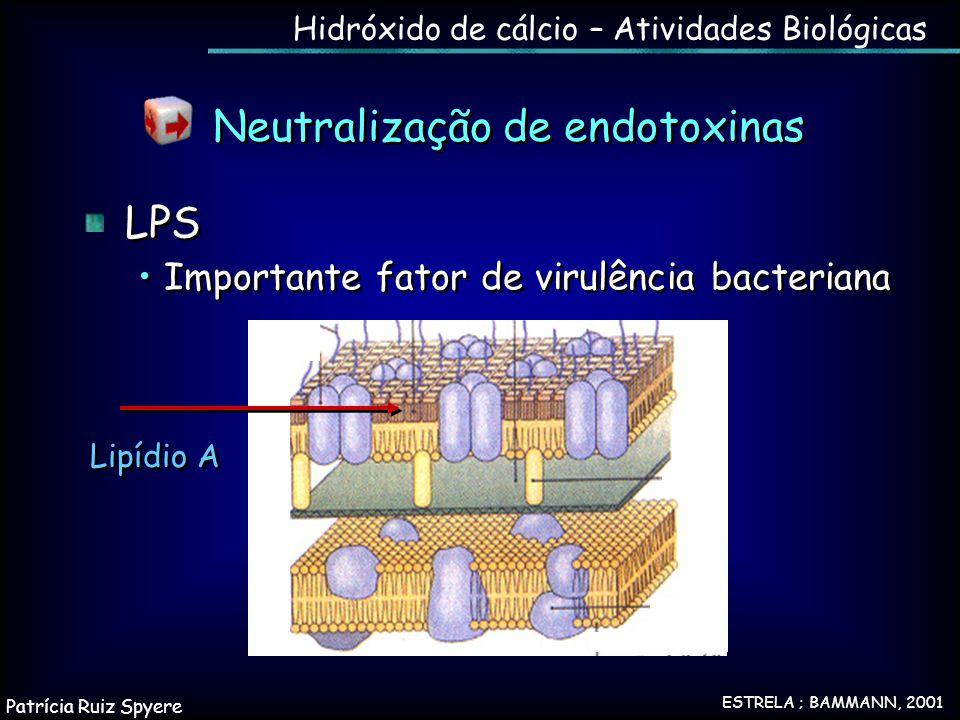LPS Importante fator de virulência bacteriana LPS Importante fator de virulência bacteriana ESTRELA ; BAMMANN, 2001 Neutralização de endotoxinas Lipíd