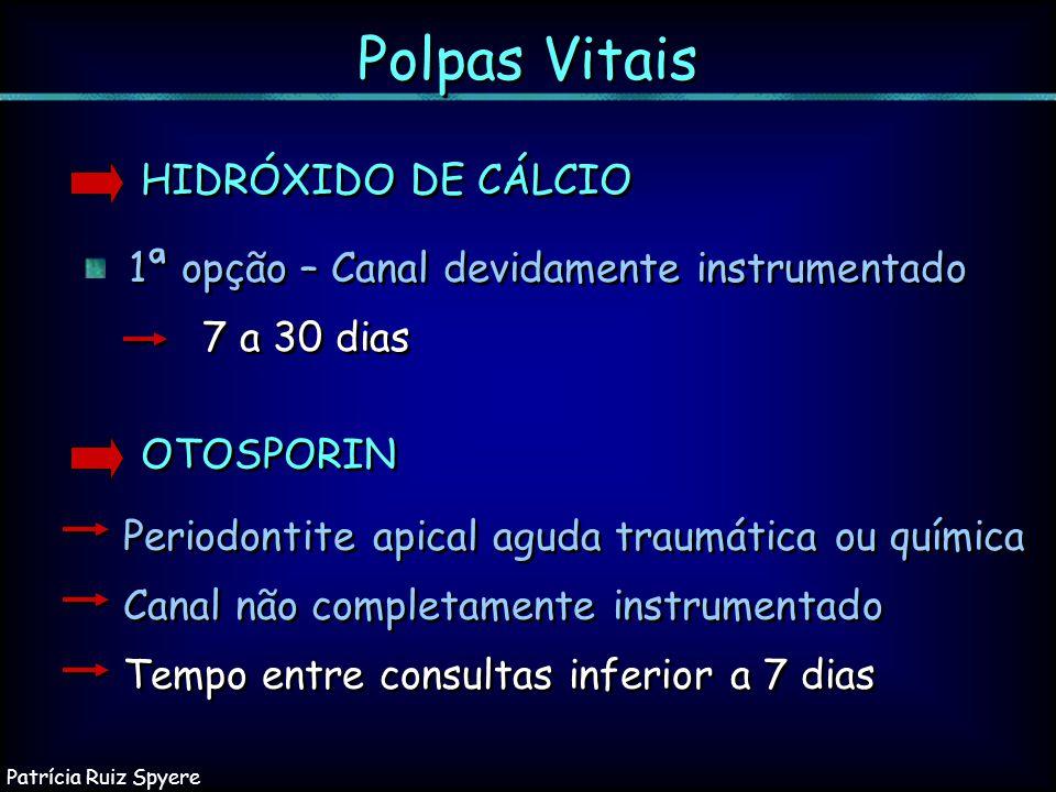 Polpas Vitais HIDRÓXIDO DE CÁLCIO 1ª opção – Canal devidamente instrumentado 7 a 30 dias 1ª opção – Canal devidamente instrumentado 7 a 30 dias OTOSPO