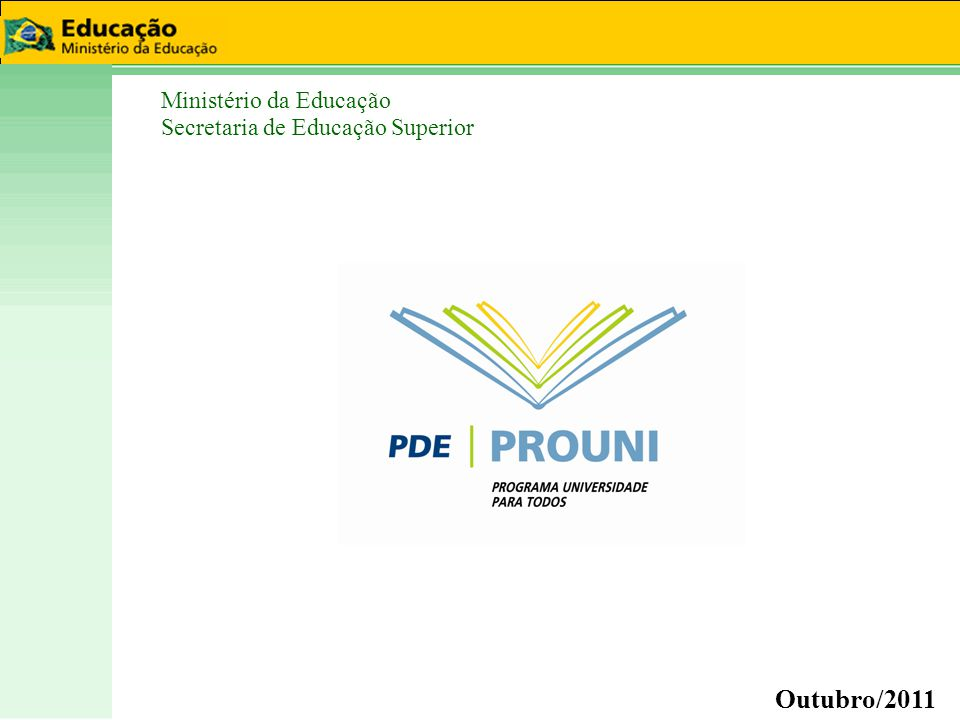 Prouni ► Criação: 2004 ▼ Medida Provisória nº.