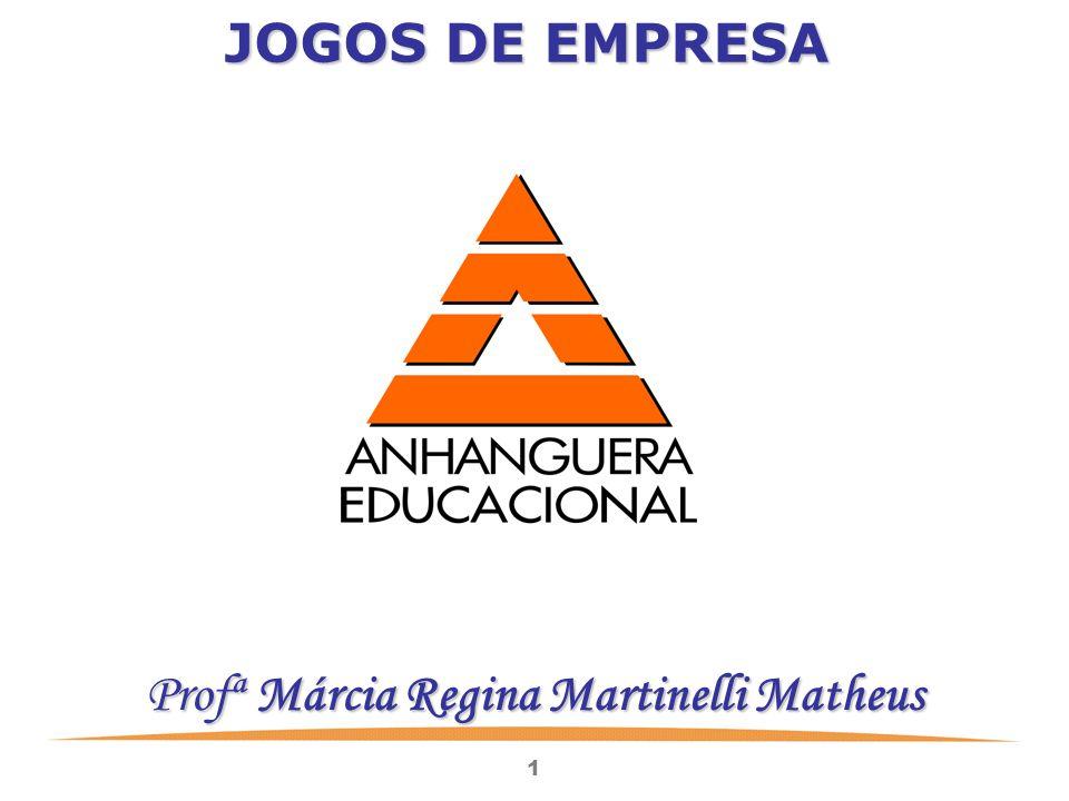 1 JOGOS DE EMPRESA Profª Márcia Regina Martinelli Matheus