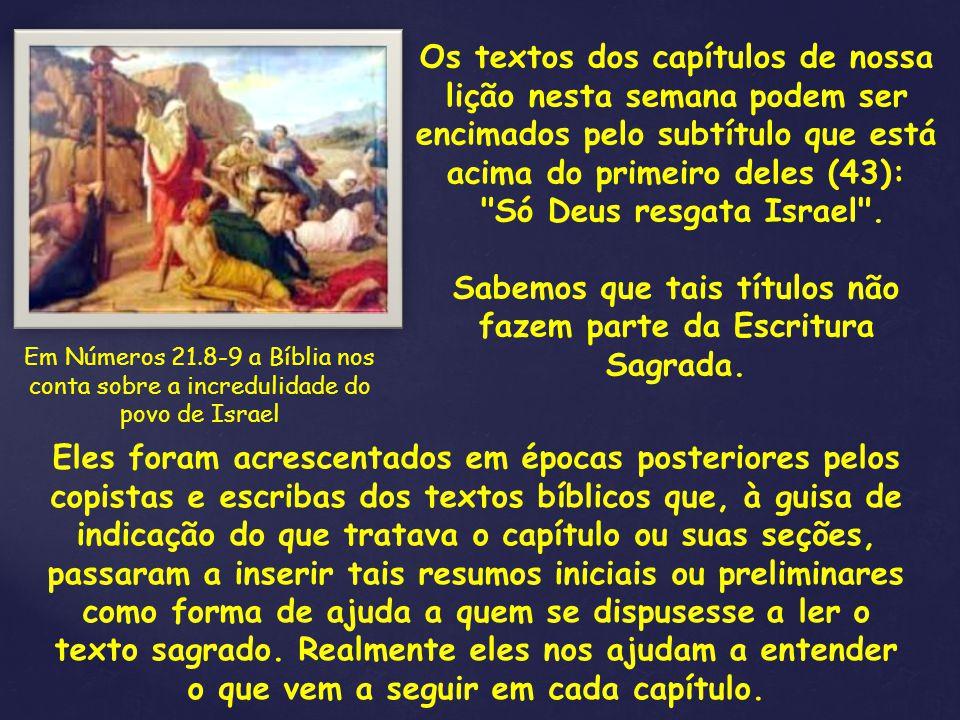 O fato é que muitos deles se incorporaram à Bíblia, de forma que se tornaram como parte dela, pela tradição que os registrou e manteve.